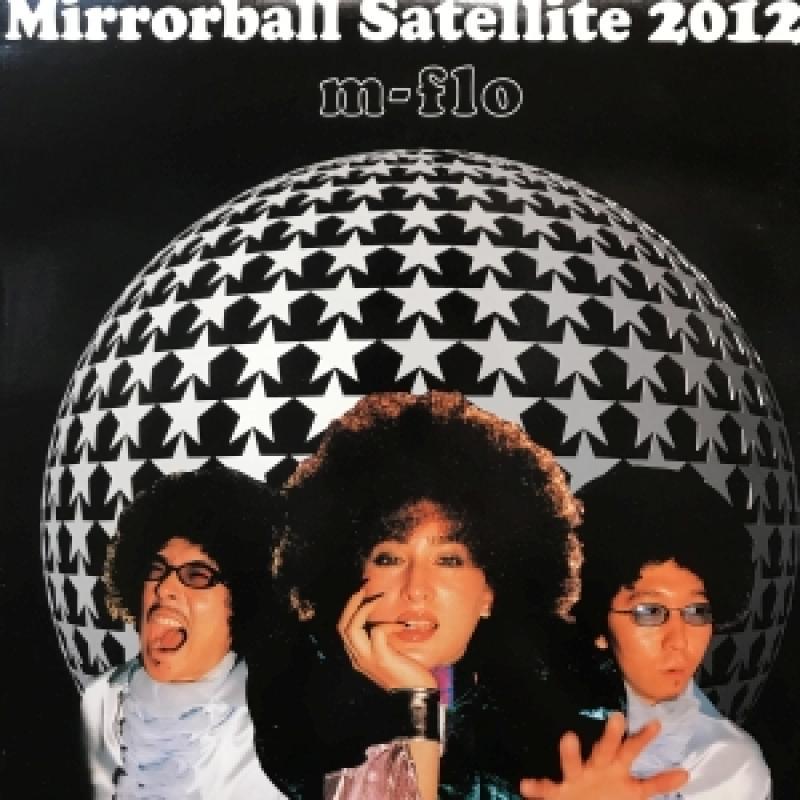 M-FLO/MIRRORBALL SATELLITE 2012の12インチレコード通販・販売ならサウンドファインダー