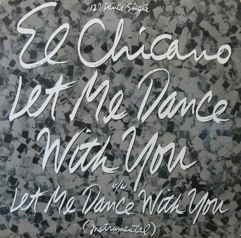 EL CHICANO/LET ME DANCE WITH Y...