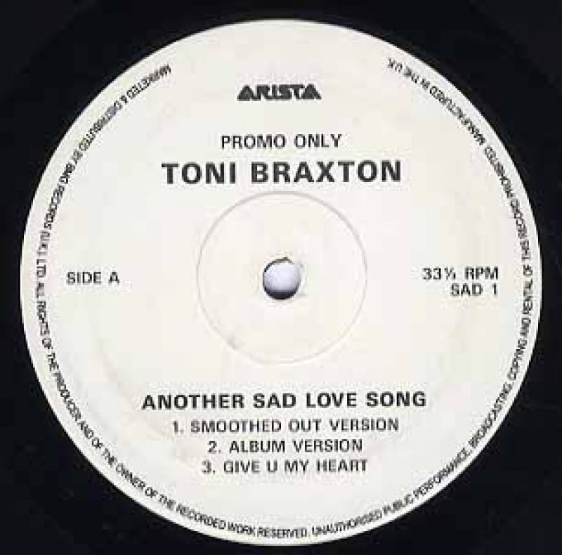 TONI BRAXTON - Another Sad Love Song / Give U My Heart (UK) - 12 inch 45 rpm