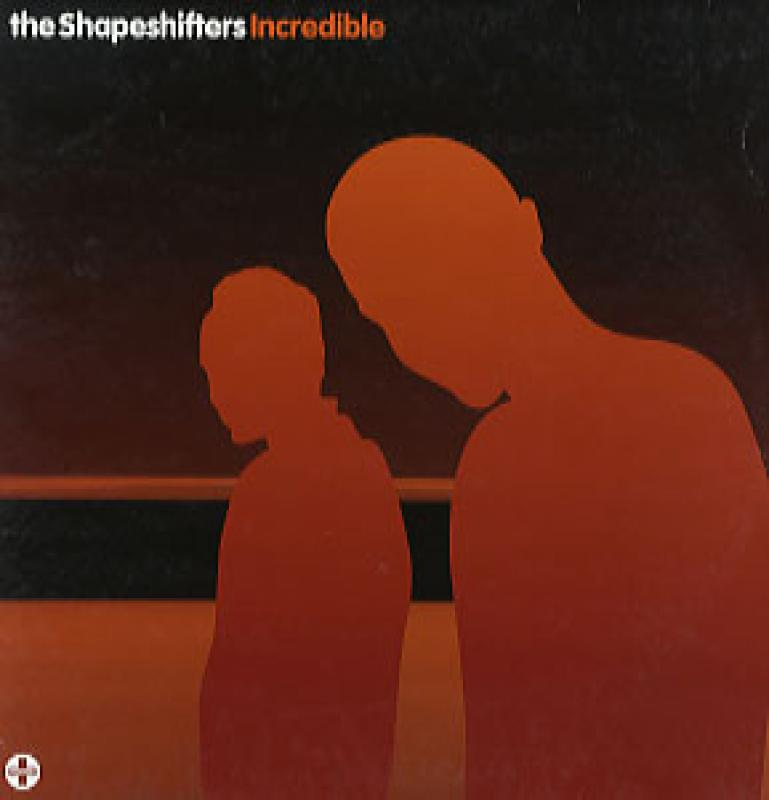 SHAPESHIFTERS/INCREDIBLE