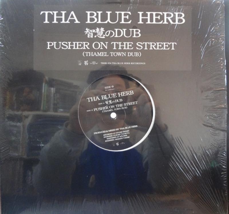 Blue Herb, Tha - 智慧のDub / Pusher On The Street (Thamel Town Dub)