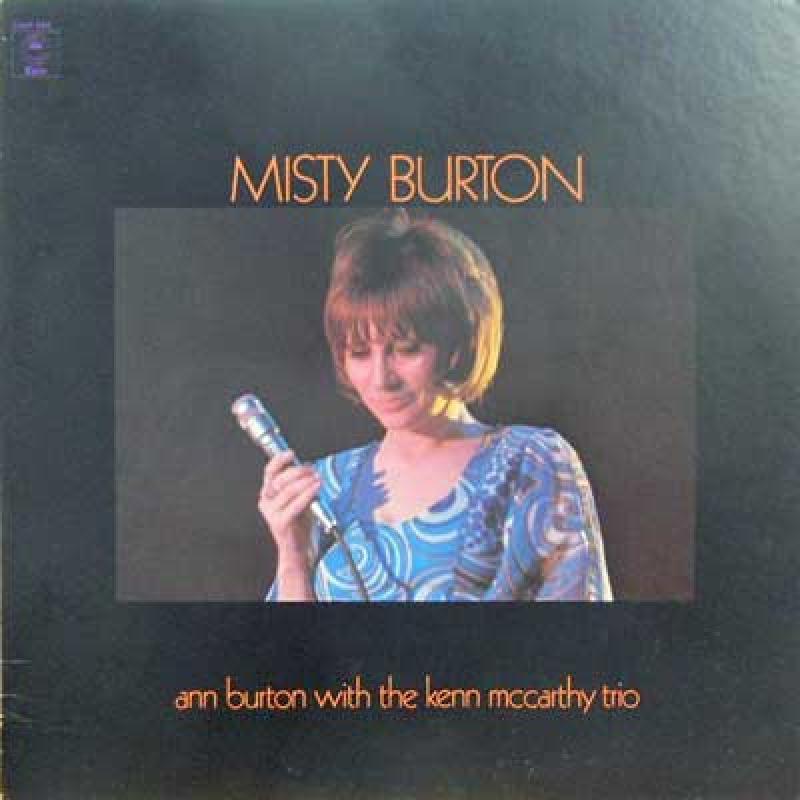 Ann Burton With Kenn McCarthy Trio The Kenn McCarthy Trio Misty Burton