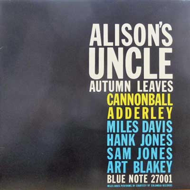 CANNONBALL ADDERLEY. MILES DAVIS. HANK JONES. SAM  - Alison's Uncle / Autumn Leaves - Maxi 45T