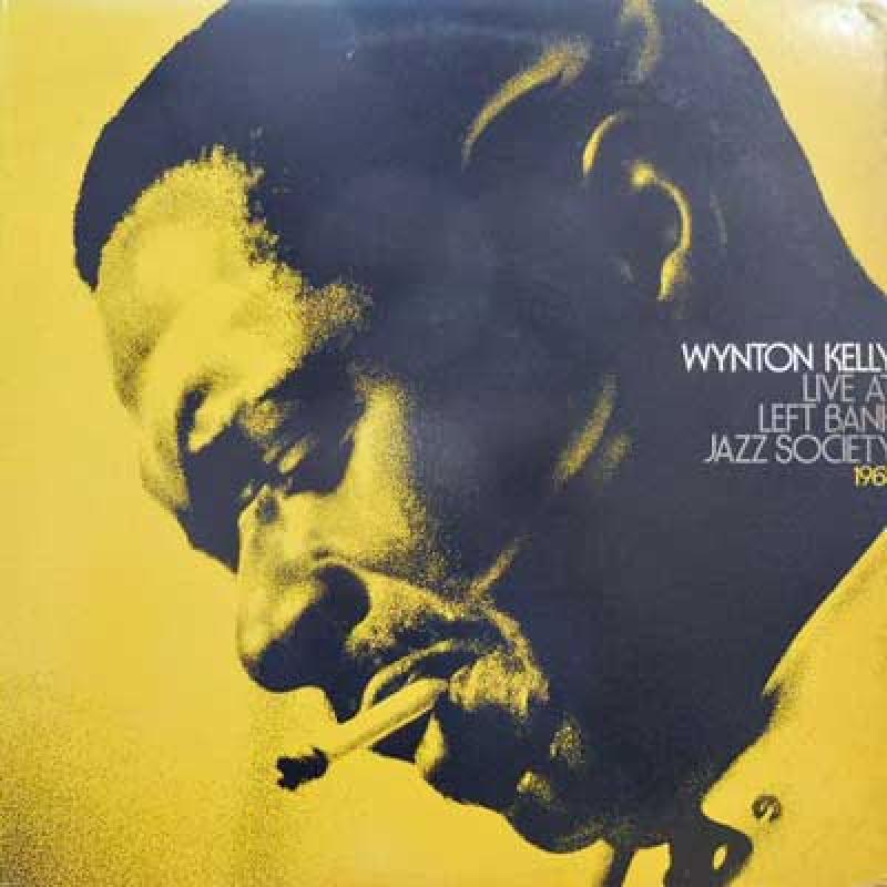 WYNTON KELLY - Live At Left Bank Jazz Society 1968 - 33T