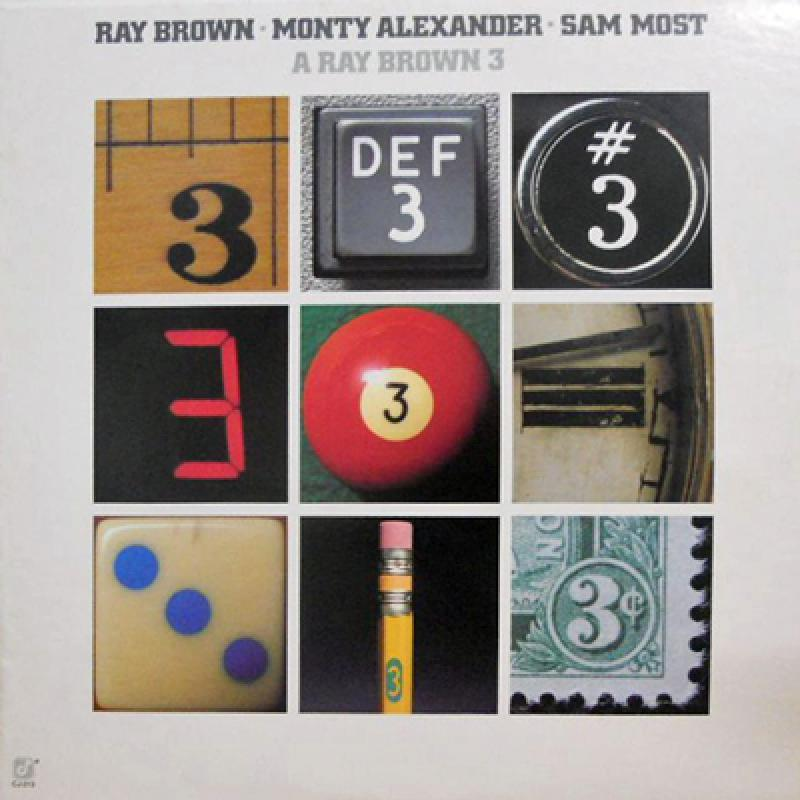 RAY BROWN. MONTY ALEXANDER. SAM MOST - A Ray Brown 3 - LP
