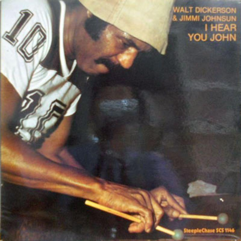WALT DICKERSON & JIMMI JOHNSUN - I Hear You John - LP