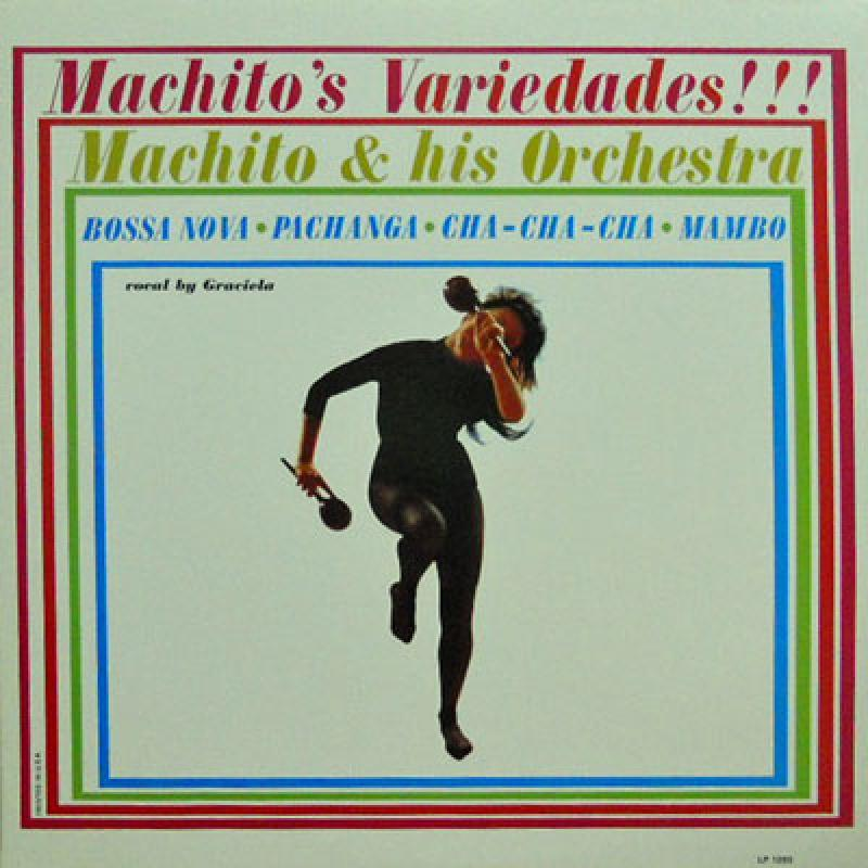 Machito His Famous Orchestra Featuring Graciella Worlds Greatest Latin Band