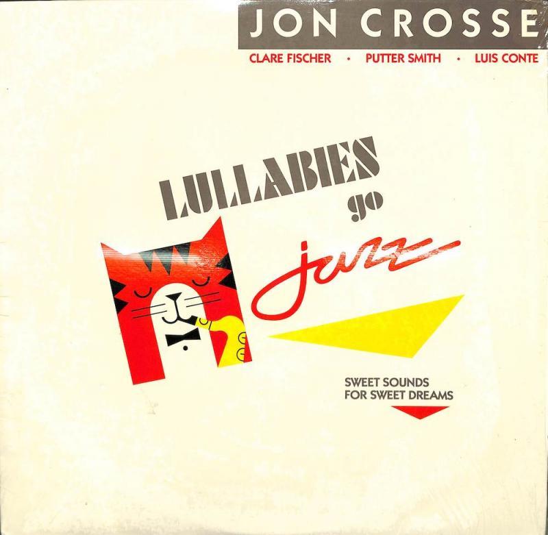 JON CROSSE/Lullabies go JazzのLPレコード通販・販売ならサウンドファインダー