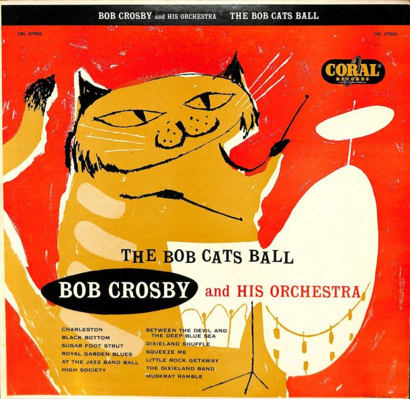 BOB CROSBY & His Orchestra/The Bob Cats BallのLPレコード通販・販売ならサウンドファインダー
