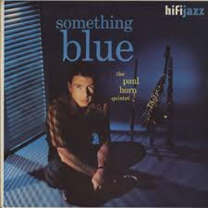 PAUL HORN QUINTET. THE ポール・ホーン・クインテット - Something Blue Something Blue - LP