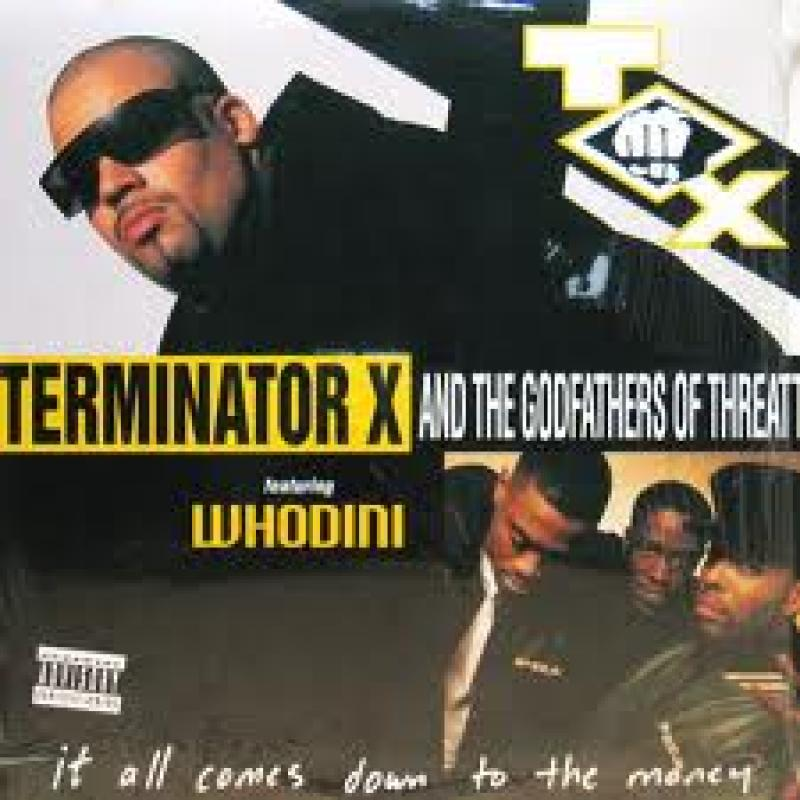TERMINATOR X & GODFATHERS OF THREATT. THE - It All Comes Down To The Money - 12 inch 45 rpm