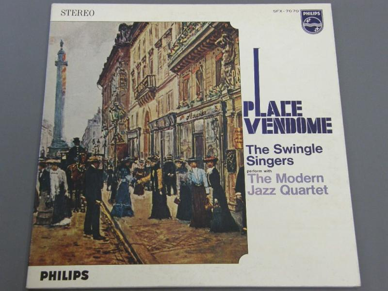 SWINGLE SINGERS WITH THE MODERN JAZZ QUARTET - PLACE VENDOME - 33T