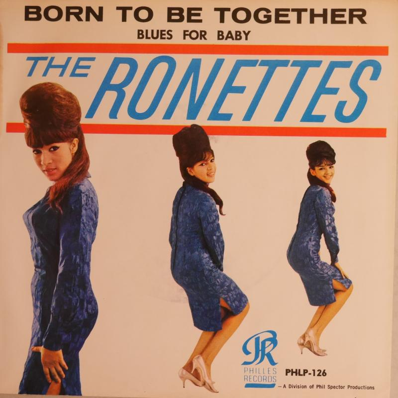 THE RONETTES/Born To Be Together / Blues For Babyのシングル盤通販・販売ならサウンドファインダー
