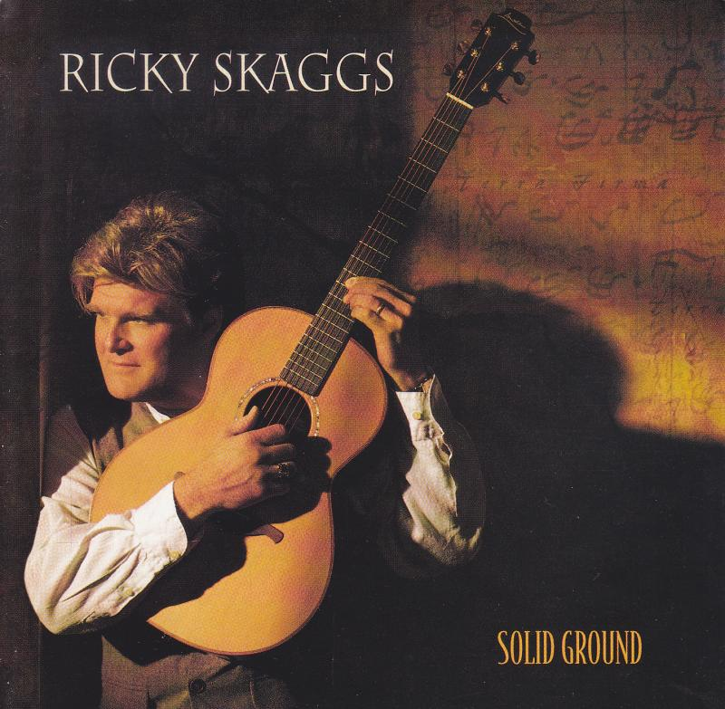 RICKY SKAGGS/Solid GroundのCD通販・販売ならサウンドファインダー